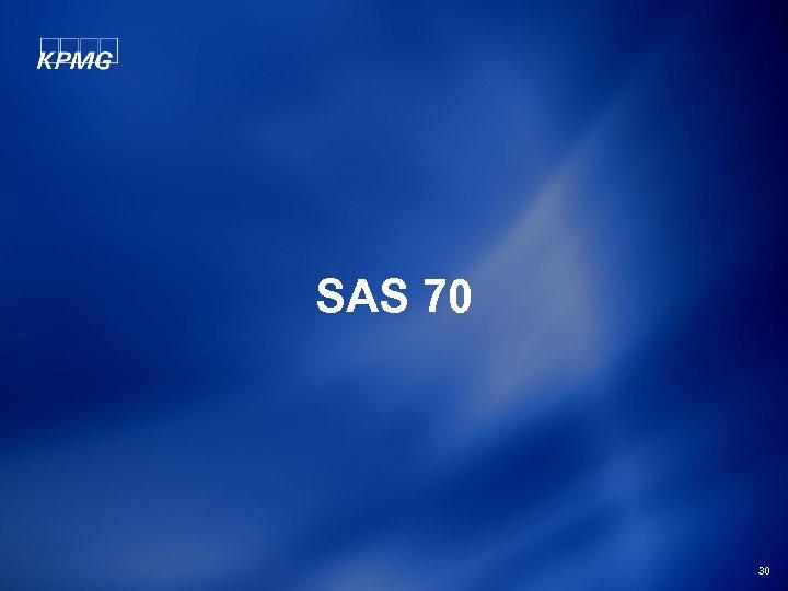 SAS 70 30