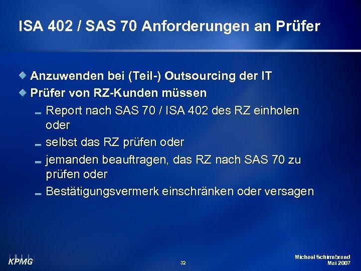 ISA 402 / SAS 70 Anforderungen an Prüfer Anzuwenden bei (Teil-) Outsourcing der IT