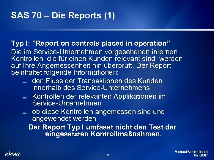 "SAS 70 – Die Reports (1) Typ I: ""Report on controls placed in operation"""