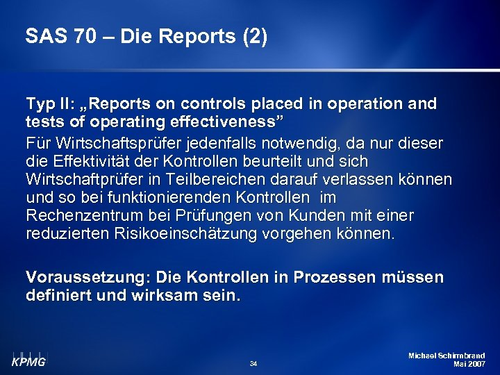 "SAS 70 – Die Reports (2) Typ II: ""Reports on controls placed in operation"