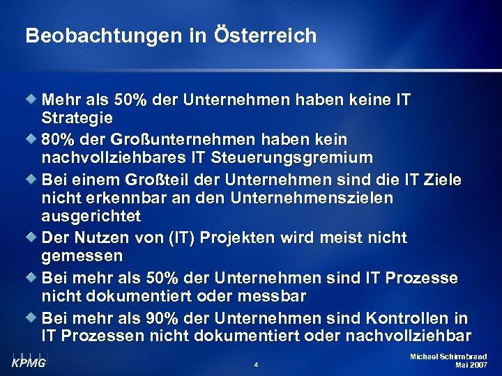 Beobachtungen in Österreich Mehr als 50% der Unternehmen haben keine IT Strategie 80% der