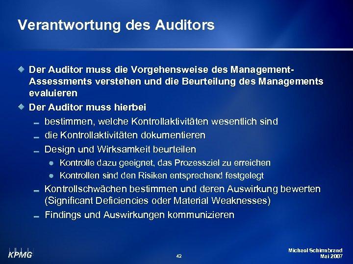 Verantwortung des Auditors Der Auditor muss die Vorgehensweise des Management. Assessments verstehen und die
