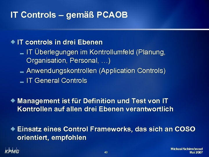 IT Controls – gemäß PCAOB IT controls in drei Ebenen IT Überlegungen im Kontrollumfeld