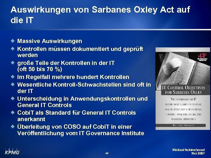 Auswirkungen von Sarbanes Oxley Act auf die IT Massive Auswirkungen Kontrollen müssen dokumentiert und