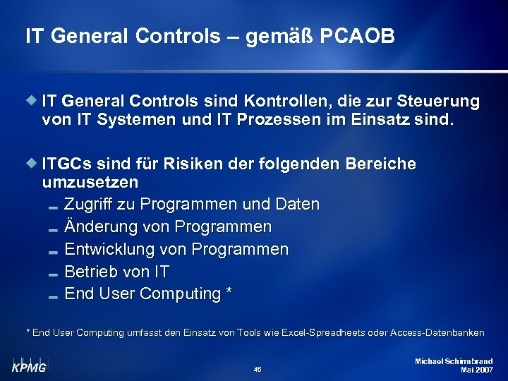 IT General Controls – gemäß PCAOB IT General Controls sind Kontrollen, die zur Steuerung