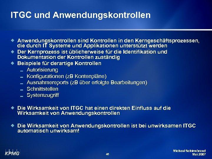 ITGC und Anwendungskontrollen sind Kontrollen in den Kerngeschäftsprozessen, die durch IT Systeme und Applikationen