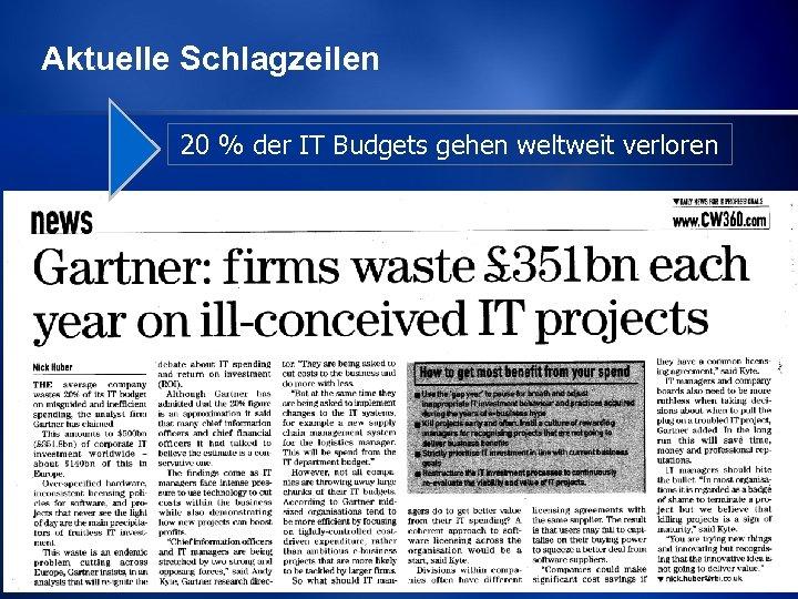 Aktuelle Schlagzeilen 20 % der IT Budgets gehen weltweit verloren 5 Michael Schirmbrand Mai