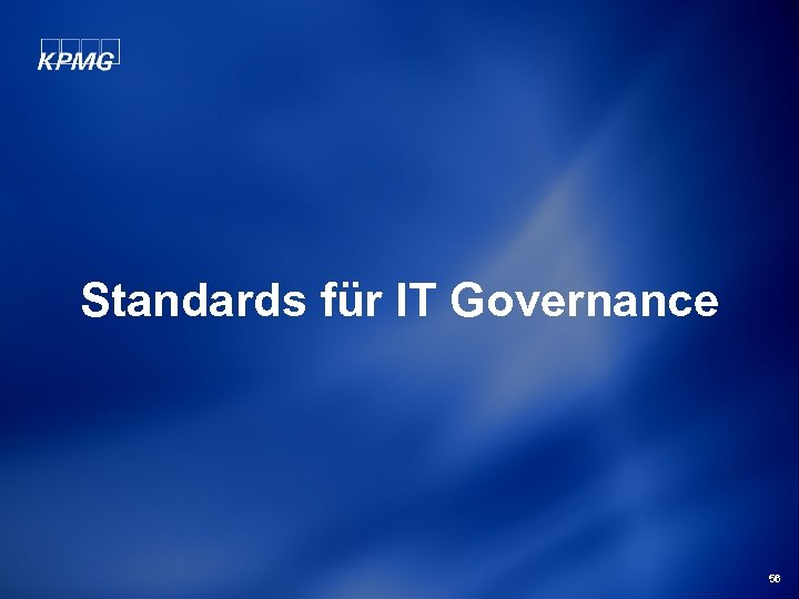 Standards für IT Governance 56