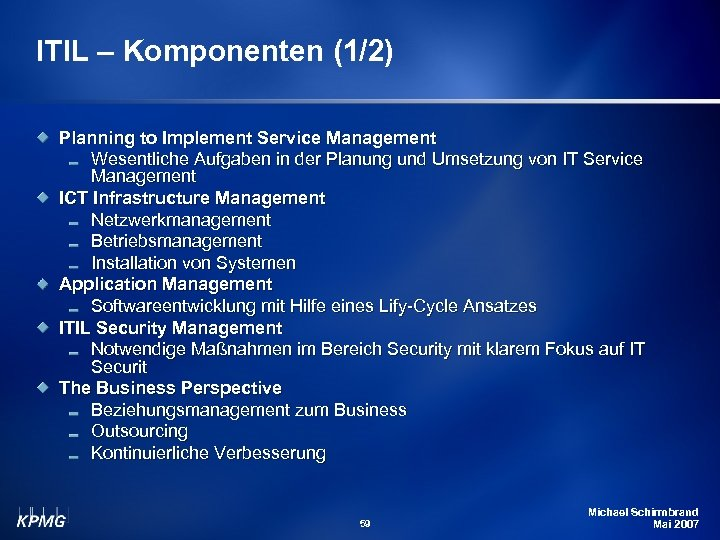 ITIL – Komponenten (1/2) Planning to Implement Service Management Wesentliche Aufgaben in der Planung
