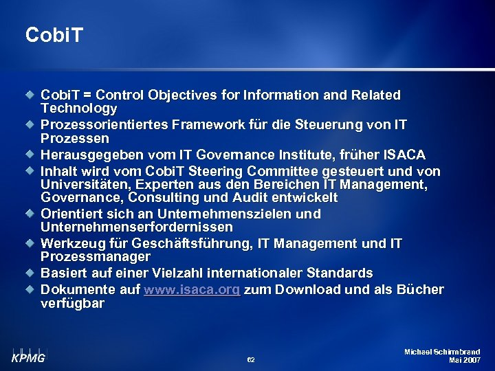 Cobi. T = Control Objectives for Information and Related Technology Prozessorientiertes Framework für die