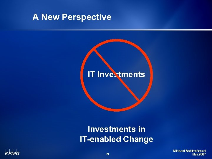 A New Perspective IT Investments in IT-enabled Change 79 Michael Schirmbrand Mai 2007
