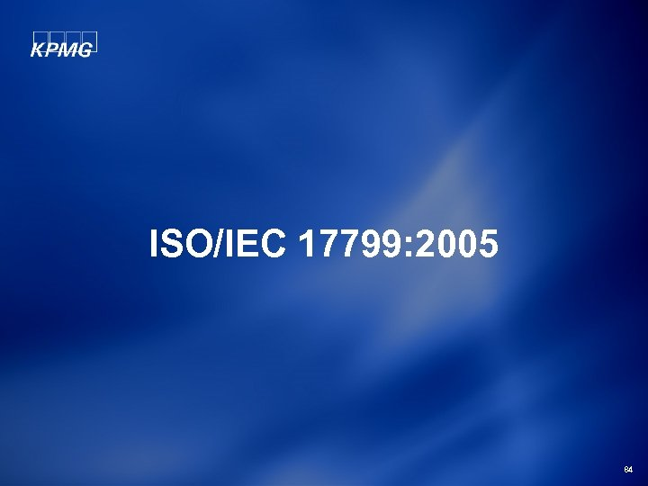 ISO/IEC 17799: 2005 84