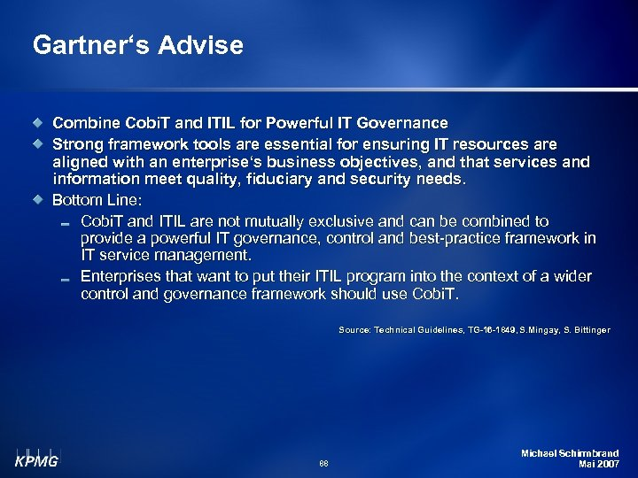 Gartner's Advise Combine Cobi. T and ITIL for Powerful IT Governance Strong framework tools