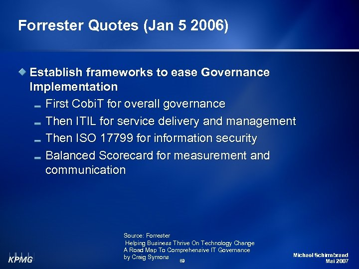 Forrester Quotes (Jan 5 2006) Establish frameworks to ease Governance Implementation First Cobi. T