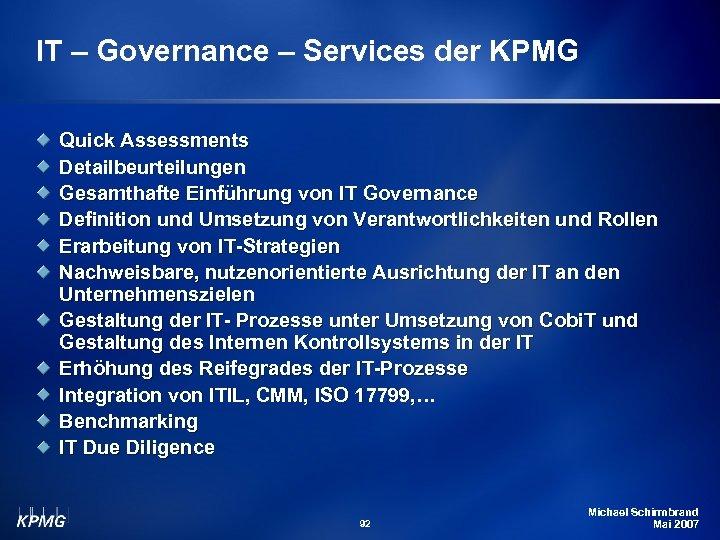 IT – Governance – Services der KPMG Quick Assessments Detailbeurteilungen Gesamthafte Einführung von IT