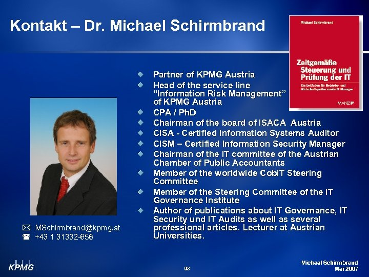 Kontakt – Dr. Michael Schirmbrand MSchirmbrand@kpmg. at ( +43 1 31332 -656 Partner of