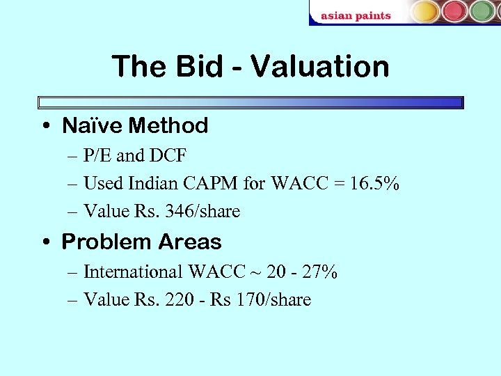 The Bid - Valuation • Naïve Method – P/E and DCF – Used Indian