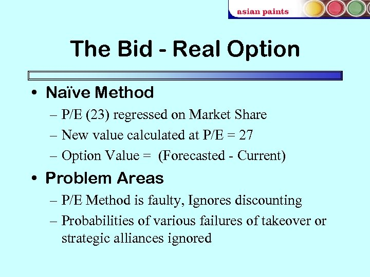 The Bid - Real Option • Naïve Method – P/E (23) regressed on Market