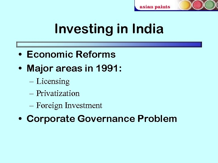 Investing in India • Economic Reforms • Major areas in 1991: – Licensing –