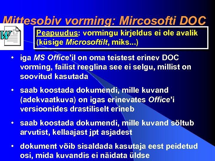 Mittesobiv vorming: Mircosofti DOC Peapuudus: vormingu kirjeldus ei ole avalik (küsige Microsoftilt, miks. .