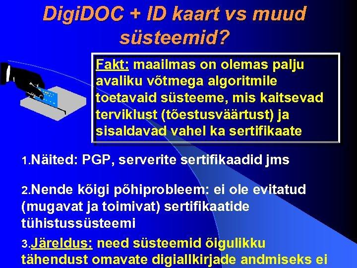 Digi. DOC + ID kaart vs muud süsteemid? Fakt: maailmas on olemas palju avaliku