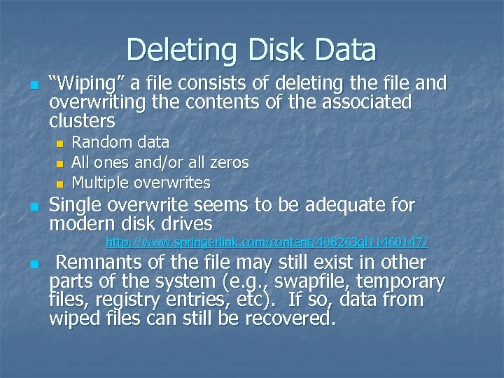 """Deleting Disk Data n """"Wiping"""" a file consists of deleting the file and overwriting"""