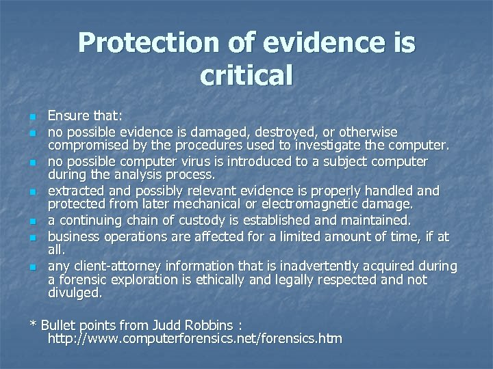 Protection of evidence is critical n n n n Ensure that: no possible evidence