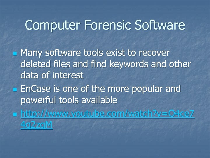 Computer Forensic Software n n n Many software tools exist to recover deleted files