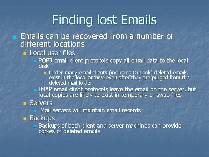 Finding lost Emails n Emails can be recovered from a number of different locations