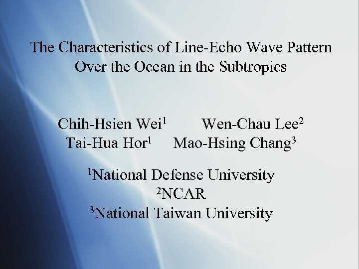 The Characteristics of Line-Echo Wave Pattern Over the Ocean in the Subtropics Chih-Hsien Wei