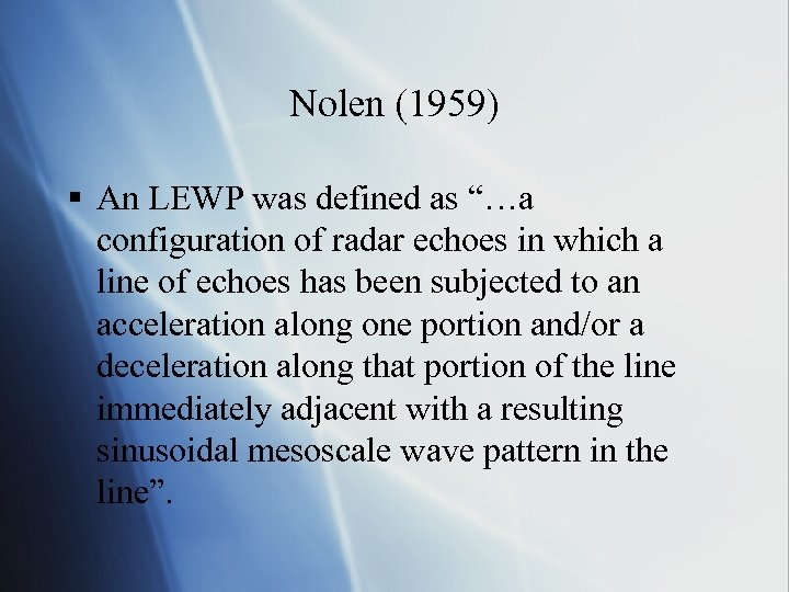 """Nolen (1959) § An LEWP was defined as """"…a configuration of radar echoes in"""