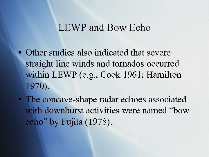 LEWP and Bow Echo § Other studies also indicated that severe straight line winds