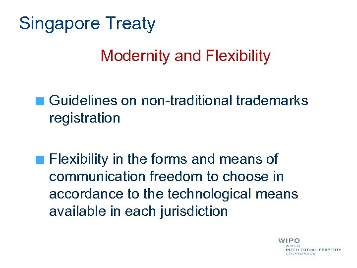Singapore Treaty Modernity and Flexibility Guidelines on non-traditional trademarks registration Flexibility in the forms