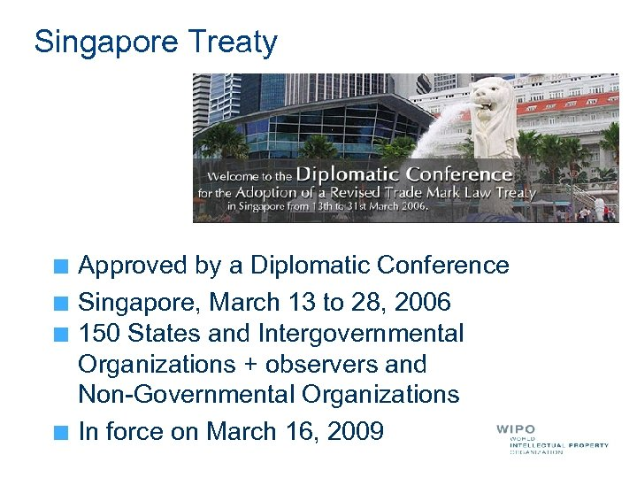 Singapore Treaty Approved by a Diplomatic Conference Singapore, March 13 to 28, 2006 150