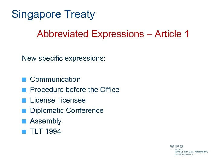 Singapore Treaty Abbreviated Expressions – Article 1 New specific expressions: Communication Procedure before the