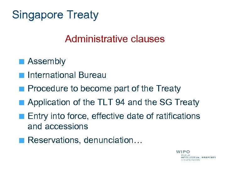Singapore Treaty Administrative clauses Assembly International Bureau Procedure to become part of the Treaty