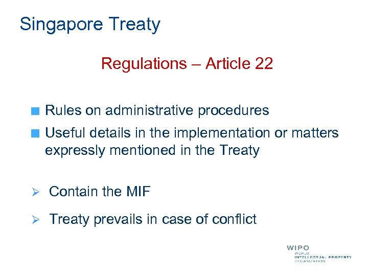 Singapore Treaty Regulations – Article 22 Rules on administrative procedures Useful details in the
