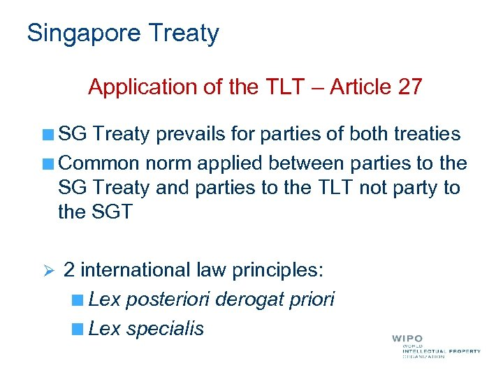 Singapore Treaty Application of the TLT – Article 27 SG Treaty prevails for parties