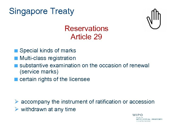 Singapore Treaty Reservations Article 29 Special kinds of marks Multi-class registration substantive examination on