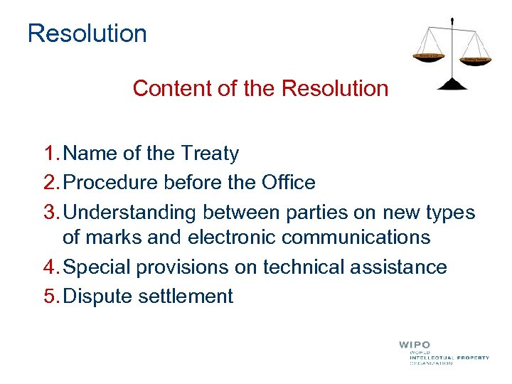 Resolution Content of the Resolution 1. Name of the Treaty 2. Procedure before the