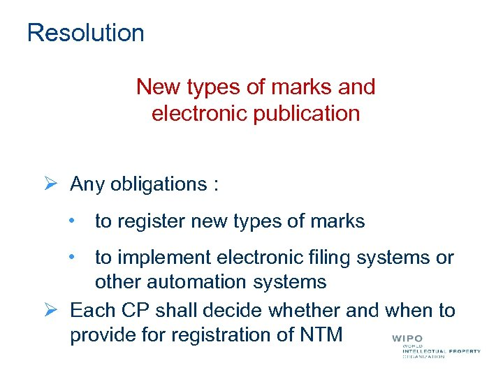 Resolution New types of marks and electronic publication Ø Any obligations : • to