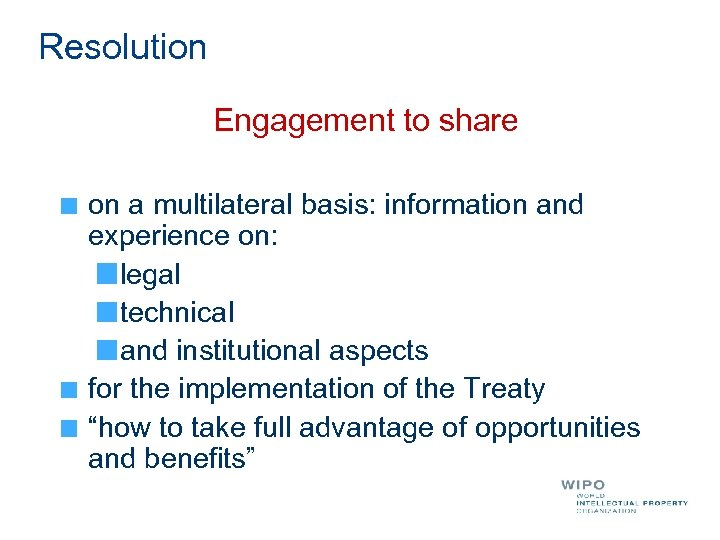 Resolution Engagement to share on a multilateral basis: information and experience on: legal technical