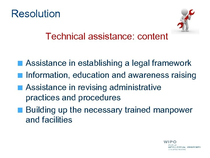 Resolution Technical assistance: content Assistance in establishing a legal framework Information, education and awareness