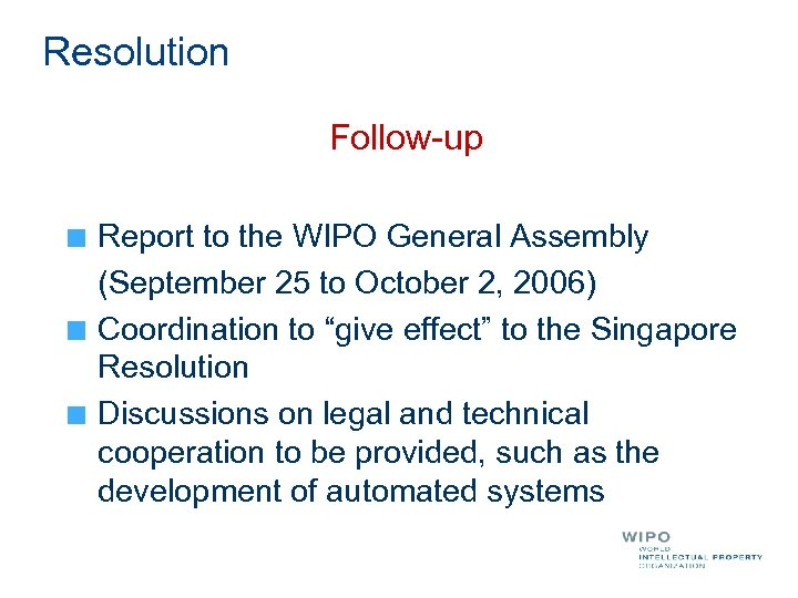 Resolution Follow-up Report to the WIPO General Assembly (September 25 to October 2, 2006)
