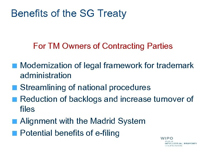 Benefits of the SG Treaty For TM Owners of Contracting Parties Modernization of legal