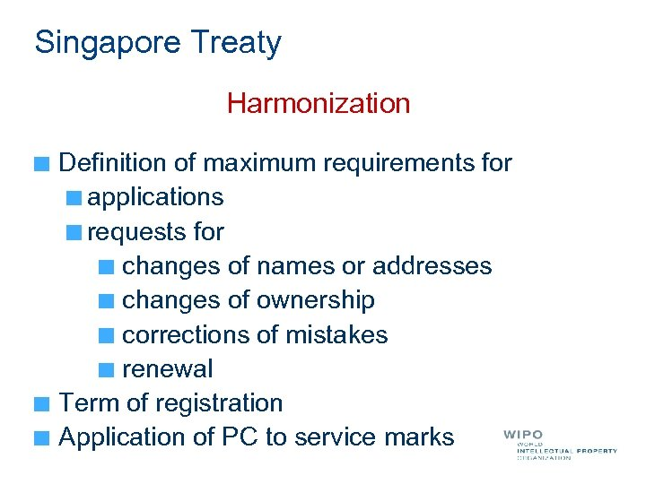 Singapore Treaty Harmonization Definition of maximum requirements for applications requests for changes of names