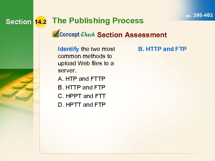 Section 14. 2 The Publishing Process pp. 398 -403 Section Assessment Identify the two