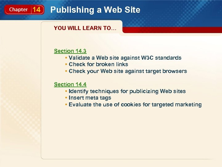 14 Publishing a Web Site YOU WILL LEARN TO… Section 14. 3 • Validate