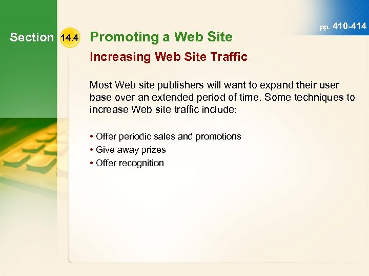 Section 14. 4 Promoting a Web Site pp. 410 -414 Increasing Web Site Traffic