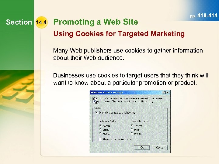 Section 14. 4 Promoting a Web Site pp. 410 -414 Using Cookies for Targeted